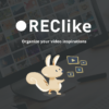 REClike | Organize your video inspirations